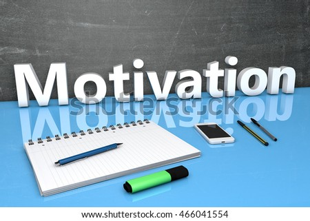 Motivation - text concept with chalkboard, notebook, pens and mobile phone. 3D render illustration.