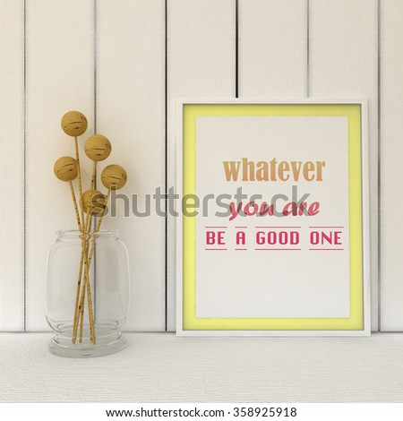 Motivation words Whatever you are, be a Good one. Success, Self development, Working on myself, change, life, happiness concept. Inspirational quote.Home decor wall art.  - stock photo