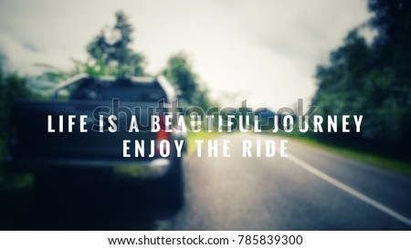 Motivational And Inspirational Quotes   Life Is A Beautiful Journey. Enjoy  The Ride. With