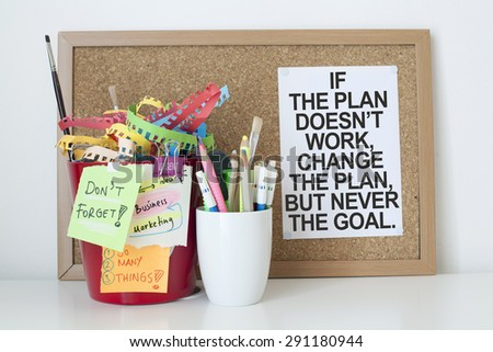 Motivational Business Background / If the plan does not work change the plan but never the goal. - stock photo