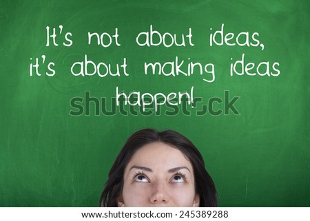 Motivational Business Quote Phrase / It's not about ideas it's about making ideas happen - stock photo