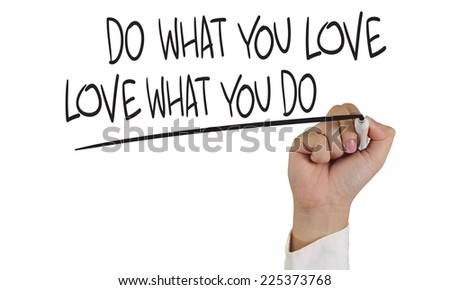 Motivational concept image of a hand holding marker and write Do what you love isolated on white - stock photo