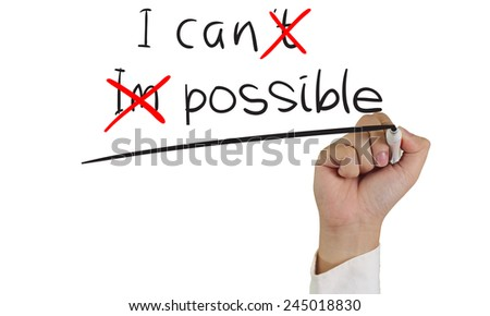 Motivational concept image of a hand holding marker and write I Can and Possible isolated on white - stock photo