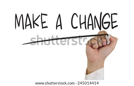 Motivational concept image of a hand holding marker and write Make a Change isolated on white - stock photo
