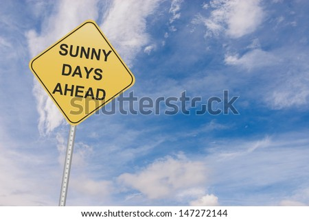 Motivational Leadership and Disaster management concept with message of Sunny Days Ahead sign board and copy space - stock photo