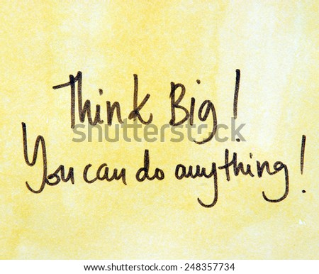 motivational message think big you can do anything - stock photo