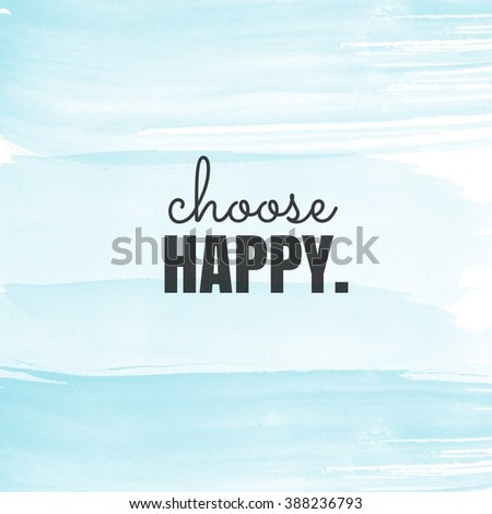 Motivational Quote - Choose Happy