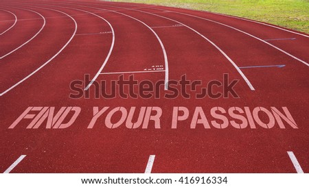 Motivational quote written on running track : Find Your Passion