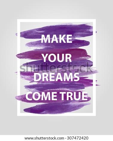 "motivational square quote ""Make your dreams come true"" - stock photo"