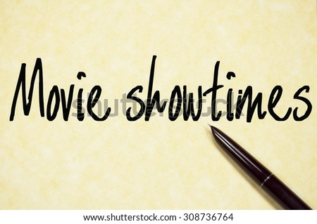 movie showtimes text write on paper  - stock photo