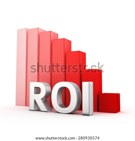 Moving down red bar graph of ROI on white. Income decrease concept.