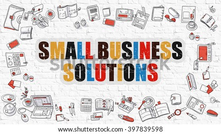 Multicolor Concept - Small Business Solutions - on White Brick Wall with Doodle Icons Around. Modern Illustration with Doodle Design Style. - stock photo
