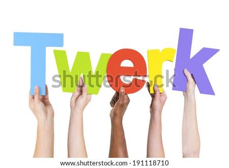 Multiethnic Hands Holding Text Twerk  - stock photo
