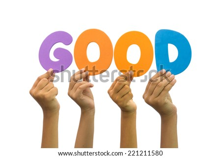 Multiple hands holding the word good - stock photo