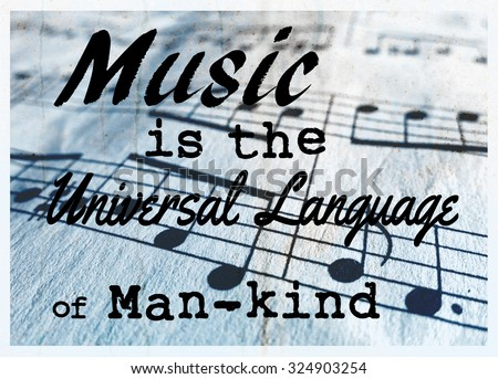 Music is the universal language of man-kind sign - stock photo