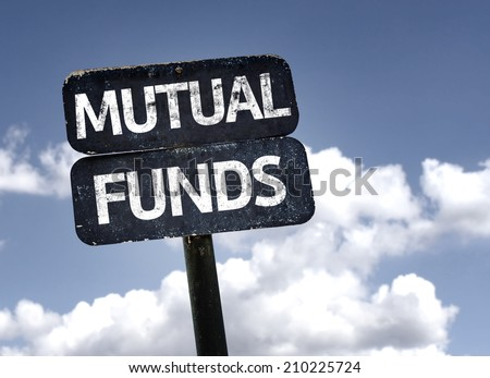 Mutual Funds sign with clouds and sky background   - stock photo