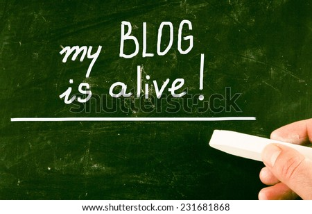 my blog is alive! - stock photo