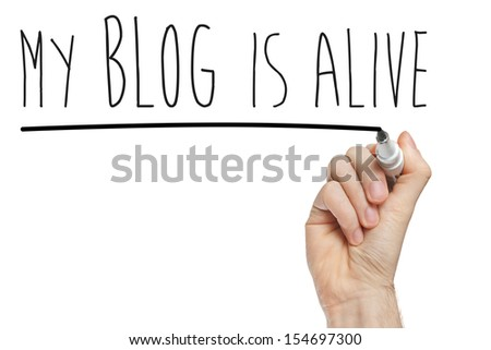 my blog is alive phrase handwritten on whiteboard isolated