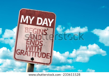 My Day Begins and Ends With Gratitude sign with sky background - stock photo