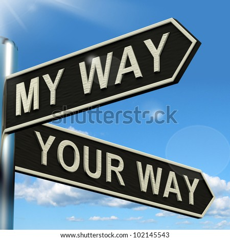 My Or Your Way Signpost Shows Conflict Or Disagreement