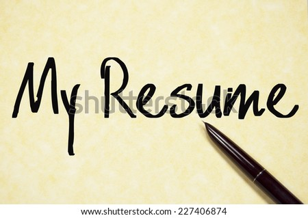 my resume text write on paper  - stock photo