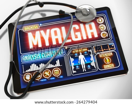 Myalgia - Diagnosis on the Display of Medical Tablet and a Black Stethoscope on White Background. - stock photo
