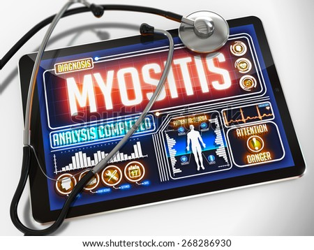 Myositis - Diagnosis on the Display of Medical Tablet and a Black Stethoscope on White Background.
