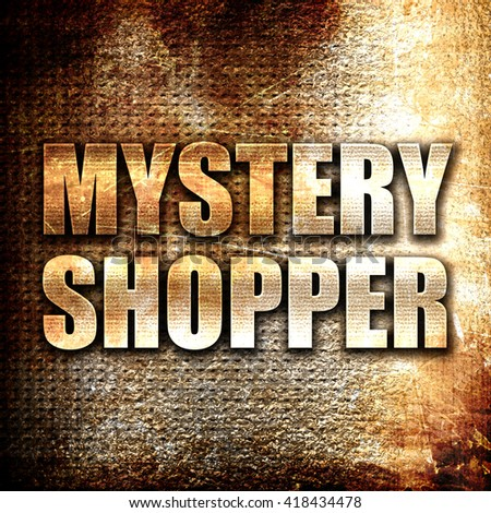 mystery shopper, rust writing on a grunge background - stock photo
