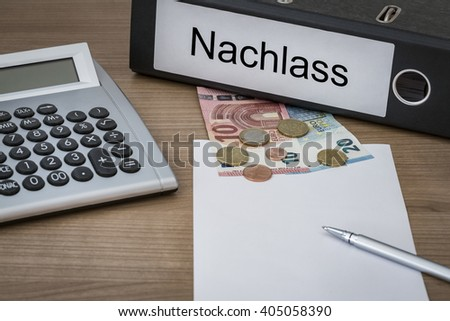 Nachlass (German inheritance) written on a binder on a desk with euro money calculator blank sheet and pen - stock photo
