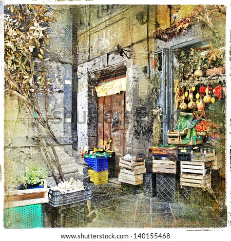 Napoli,Italy - old streets with small shop, artistic picture - stock photo