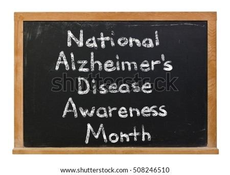 National Alzheimer's Disease Awareness Month written in white chalk on a black chalkboard isolated on white