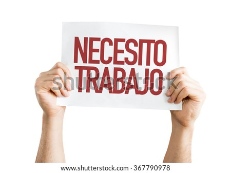 Need a Job (in Spanish) placard isolated on white - stock photo