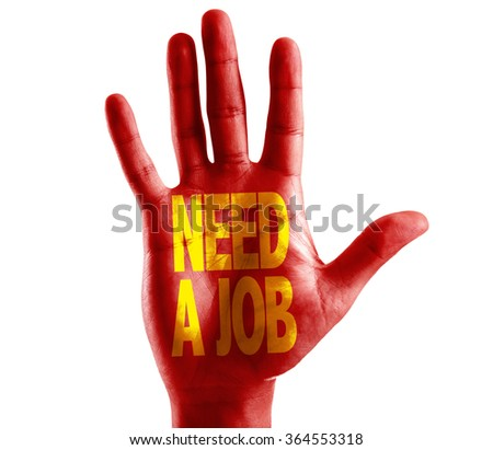 Need a Job written on hand isolated on white background - stock photo