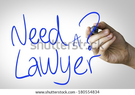 Need a Lawyer hand writing on blue marker on transparent wipe board - stock photo