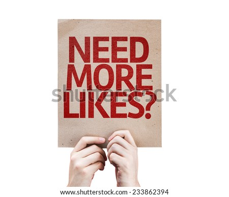 Need More Likes? card isolated on white background - stock photo
