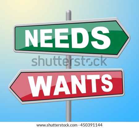 Needs Wants Signs Representing Would Like And Require - stock photo