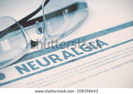 Neuralgia - Printed Diagnosis on Blue Background and Spectacles Lying on It. Medical Concept. Blurred Image. 3D Rendering.