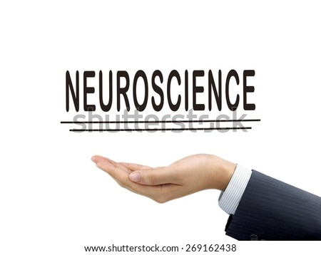 neuroscience word holding by businessman's hand over white background - stock photo
