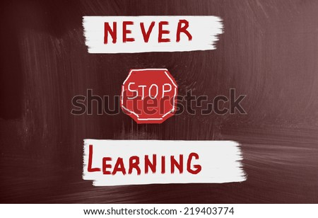 never stop learning - stock photo