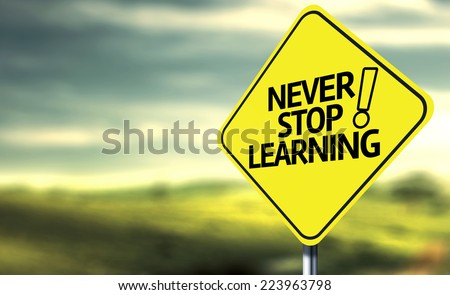 Never Stop Learning creative sign - stock photo