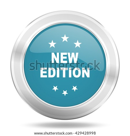 new edition icon, blue round metallic glossy button, web and mobile app design illustration - stock photo