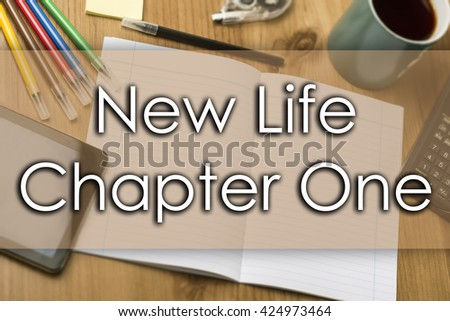 New Life Chapter One - business concept with text - horizontal image