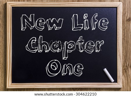 New Life Chapter One - New chalkboard with outlined text - on wood
