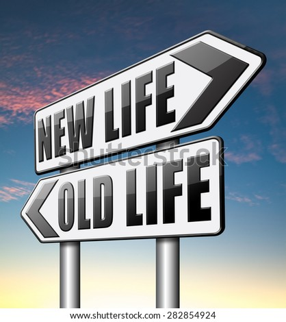 new life versus old life fresh beginning or start again last chance for you by remake or makeover  - stock photo
