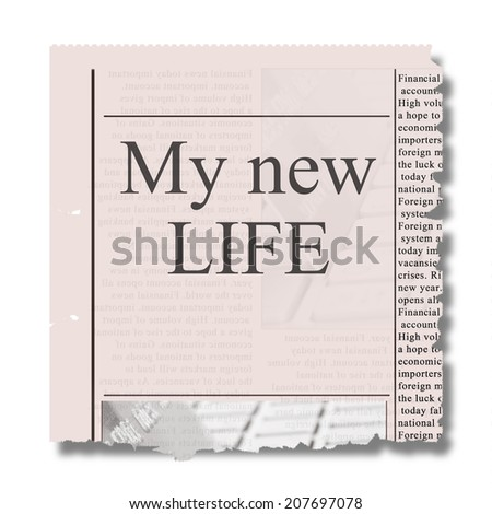 New life words on piece of newspaper with torned eadges