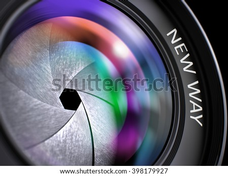 New Way - Text on Lens of Camera with Pink and Orange Light of Reflection. Closeup View. New Way Written on Lens of Camera with Shutter. Colorful Lens Reflections. Closeup View. 3D Illustration.