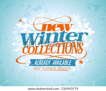 New winter collections already available, sale design, rasterized version. - stock photo