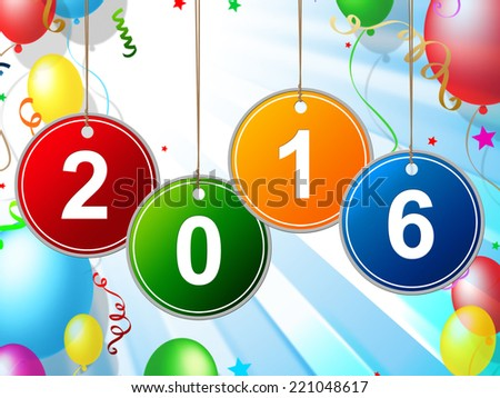 New Year Meaning Two Thosand Sixteen And Celebrate