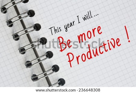 New Year Resolution, Be more productive. - stock photo