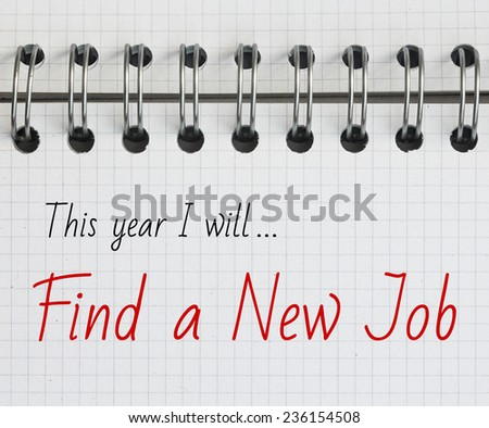 New Year Resolution, Find a New Job. - stock photo